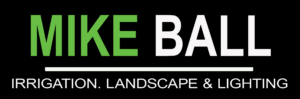 Mike Ball Irrigation and Landscaping